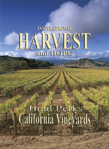 Inspirational Harvest and Hope - Brad Perks California Vineyards Book